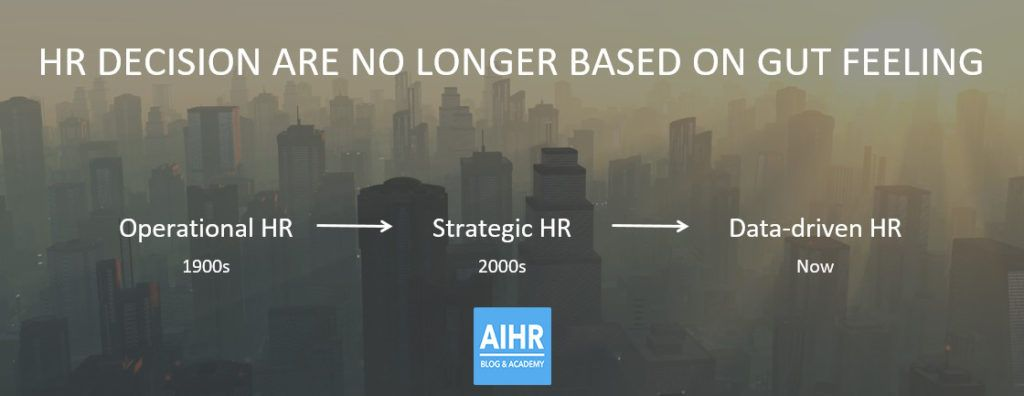 Using People Analytics, HR decisions are not about gut feeling anymore